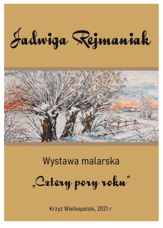 Zaproszenie na wystawę malarską: Cztery pory roku - Jawdwiga Rejmaniak
